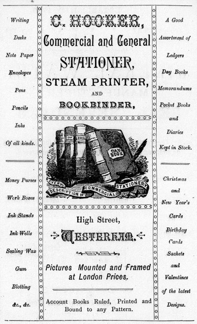 Charles Hooker was a man of many parts who had several irons in the fire. One of these was an active interest in the building business, and it was this that led him, with direct labour, to build the shop on the corner of Stratton Terrace. At first he only dabbled in printing, with a small platen press operated in one of the back rooms of the stationary shop, but bit by bit, this small beginning was implemented by a fount of type here, or an extra bit of machinery there, until Westerham had a printing works which could handle its every need…